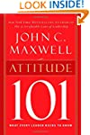Attitude 101: What Every Leader Needs...