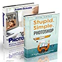 Photoshop Box Set: Stupid. Simple. Photoshop - A Noobie's Guide Photoshop & Photoshop - 5 Essential Photoshop Tricks to Perfect Your Photography Audiobook by Joseph Scolden Narrated by Bill Georato