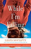While I'm Falling (1401310230) by Moriarty, Laura