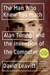 The Man Who Knew Too Much: Alan Turin...