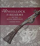 Wheellock Firearms of the Royal Armouries