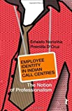 img - for Employee Identity in Indian Call Centres: The Notion of Professionalism (Response Books) by Ernesto Noronha (2009-06-11) book / textbook / text book