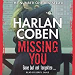 Missing You (       UNABRIDGED) by Harlan Coben Narrated by Kerry Shale