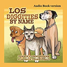 Los Diggities by Name (       UNABRIDGED) by Jeanie Cunningham, Elisabeth Thormodsrud Narrated by Jeanie Cunningham