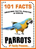 101 Facts... Parrots! Parrot Book for Kids (101 Animal Facts 5)