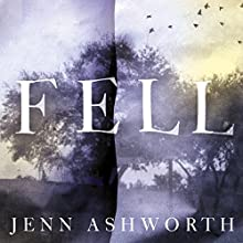 Fell Audiobook by Jenn Ashworth Narrated by Vicky Hall