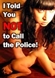 I Told You Not to Call the Police [Import]