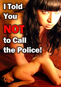 I Told You Not to Call the Police [DVD] [2010] [Region 1] [US Import] [NTSC]