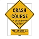 Crash Course: The American Automobile Industry's Road from Glory to Disaster (       UNABRIDGED) by Paul Ingrassia Narrated by Patrick Lawlor