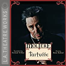 Tartuffe  by Molière, Richard Wilbur (translator) Narrated by Brian Bedford, JB Blanc, Daniel Blinkoff, Gia Carides, Jane Carr, Matthew Rhys, John Lancie, Martin Jarvis, Alex Kingston