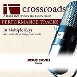 Jesus Saves [Performance Track]