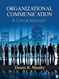 Organizational Communication: A Critical Approach