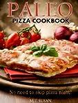 Paleo Pizza Cookbook - No need to ski...