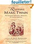 The Quotable Mark Twain: His Essentia...