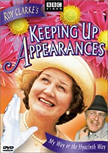 Keeping Up Appearances:My Way Or the Hyacinth Way from BBC Home Entertainment