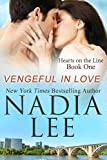 Vengeful in Love (Hearts on the Line Book 1)