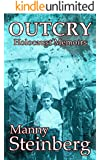 Outcry - Holocaust Memoirs: A brutally honest survivor story of human endurance in WW2