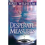 Desperate Measures (Barbara Holloway Novels) ~ Kate Wilhelm