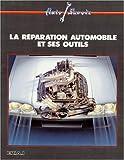 echange, troc Etai - La reparation automobile et ses outils