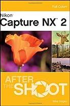 Free Nikon Capture NX 2 After the Shoot Ebook & PDF Download