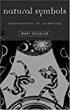 Natural Symbols: Explorations in Cosmology (0415138264) by Professor Mary Douglas