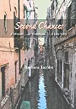 img - for Second Chances - A Memoir ... A Travelogue ... A Love Story book / textbook / text book