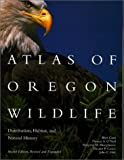 img - for Atlas of Oregon Wildlife: Distribution, Habitat, and Natural History book / textbook / text book