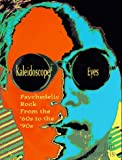 img - for Kaleidoscope Eyes: Psychedelic Rock from the '60s to the '90s (Citadel Underground Series) book / textbook / text book