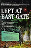 img - for Left at East Gate: a first-hand account of the Bentwaters-Woodbridge UFO incident, its cover-up and book / textbook / text book