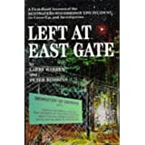 Left at East Gate: A First-Hand Account of the Bentwater-Woodbridge UFO Incident, its Cover-Up, and Investigationby Larry Warren