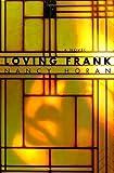 By Nancy Horan: Loving Frank: A Novel