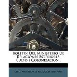 Boletin del Ministerio de Relaciones Esteriores, Culto I Colonizacion...