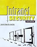 Intranet Security - Stories from the Trenches (Sun Microsystems Press)