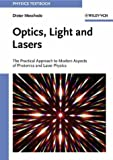 Optics, light and lasers :  the practical approach to modern aspects of photonics and laser physics /