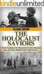 The Holocaust Saviors: True Stories o...