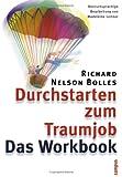 Durchstarten zum Traumjob. Das Workbook zum Bewerbungshandbuch (3593370034) by Richard Nelson Bolles