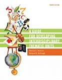 A Guide for Developing Interdisciplinary Thematic Units (4th Edition)