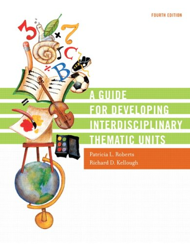 A Guide for Developing Interdisciplinary Thematic Units...