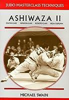 Ashiwaza II: Ouchi-gari, Kouchi-gari, Kosuto-gari, Hiza-guruma (Judo Masterclass Techniques)