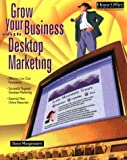 img - for Grow Your Business with Desktop Marketing book / textbook / text book