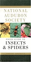 National Audubon Society Field Guide to North American Insects and Spiders (Audubon Society Field Guide)