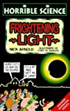 Frightening Light (Horrible Science) (0439011248) by Arnold, Nick
