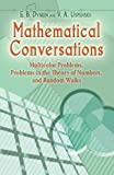 img - for Mathematical Conversations: Multicolor Problems, Problems in the Theory of Numbers, and Random Walks (Dover Books on Mathematics) book / textbook / text book