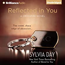 Reflected in You: A Crossfire Novel, Book 2 Audiobook by Sylvia Day Narrated by Jill Redfield