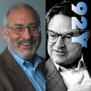 George Soros and Joseph Stiglitz - America: How They See Us | [George Soros, Joseph Stiglitz]