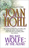 Big, Bad Wolfe, at the Altar! Big, Bad Wolfe, at the Altar! (Big, Bad Wolfe Omibus) (037321703X) by Joan Hohl