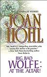 Big, Bad Wolfe, at the Altar! Big, Bad Wolfe, at the Altar! (Big, Bad Wolfe Omibus) (037321703X) by Joan Hohl