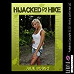 Hijacked on the Hike: A Very Rough Anal Sex Short (Summer Camp Sluts) | Julie Bosso