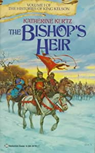 The Bishop's Heir (Histories of King Kelson, Vol 1) by Katherine Kurtz