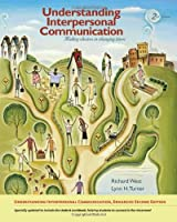 Understanding Interpersonal Communication Making Choices in Changing by West